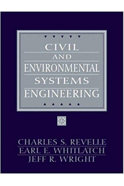 Civil and Environmental Systems Engineering 2nd Edition ( Charles Revelle,Earl Whitlatch,Jeff Wright Civil and Environmental Systems Engineering 2nd Edition ( Charles Revelle,Earl Whitlatch,Jeff Wright