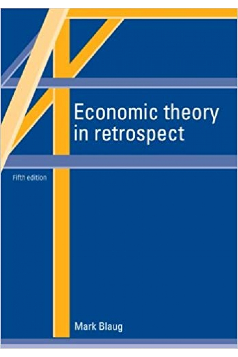 Economic Theory in Retrospect 5th (Blaug)
