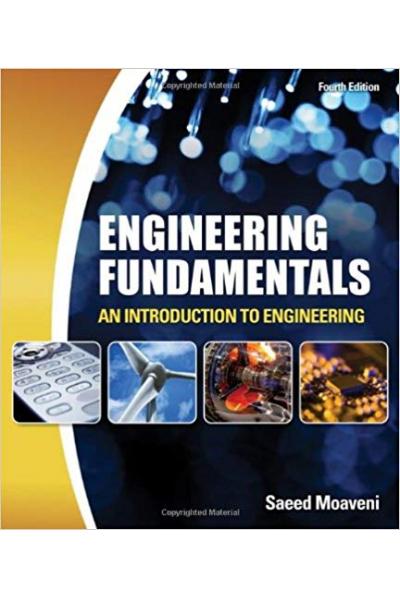 Engineering Fundamentals: An Introduction to Engineering 4th Edition (Saeed Moaveni) Engineering Fundamentals: An Introduction to Engineering 4th Edition (Saeed Moaveni)