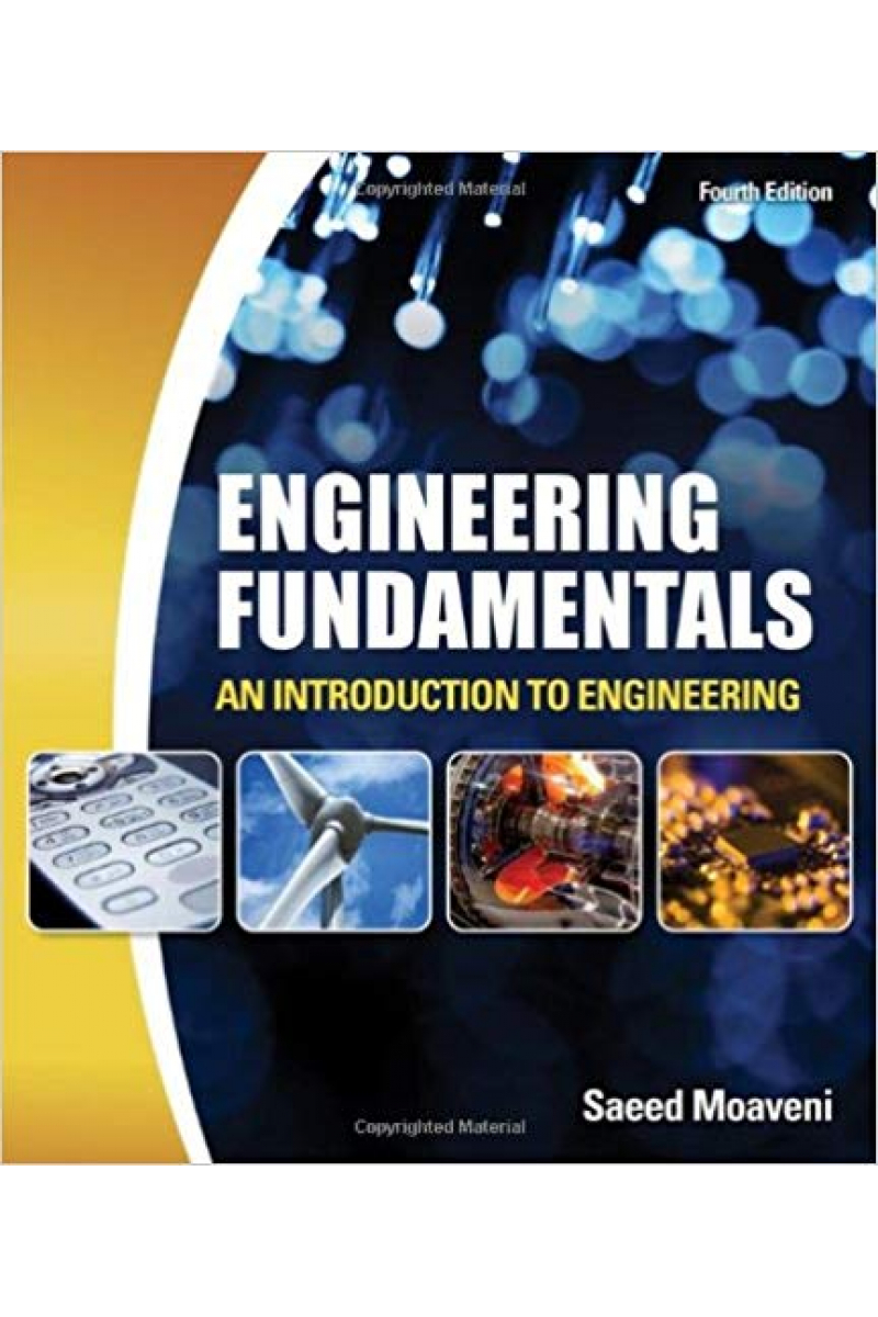 Engineering Fundamentals: An Introduction to Engineering 4th Edition (Saeed Moaveni)