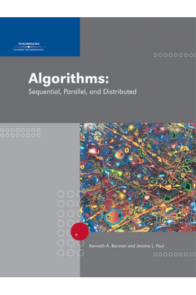 Algorithms Sequential, Parallel, and Distributed (Berman) Algorithms Sequential, Parallel, and Distributed (Berman)
