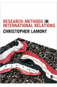 research methods in international relations (christopher lamont)