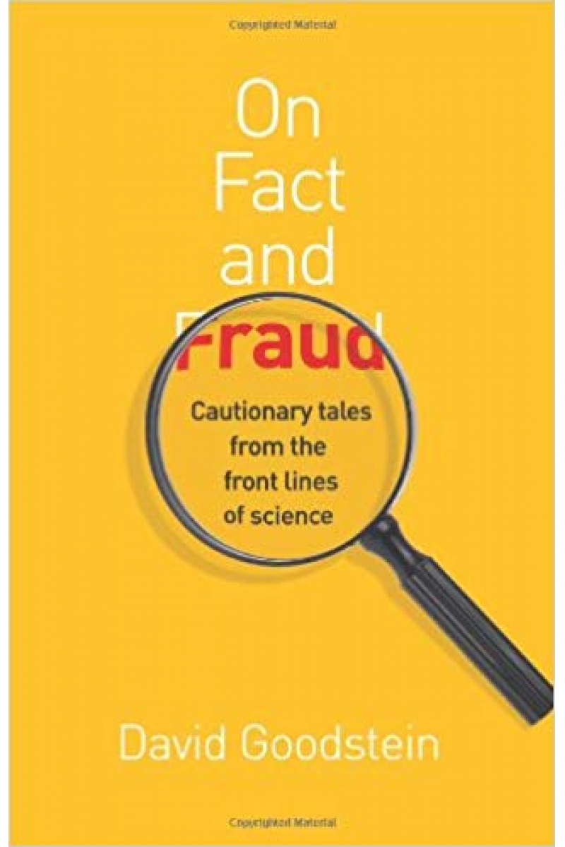 On Fact and Fraud David Goodstein