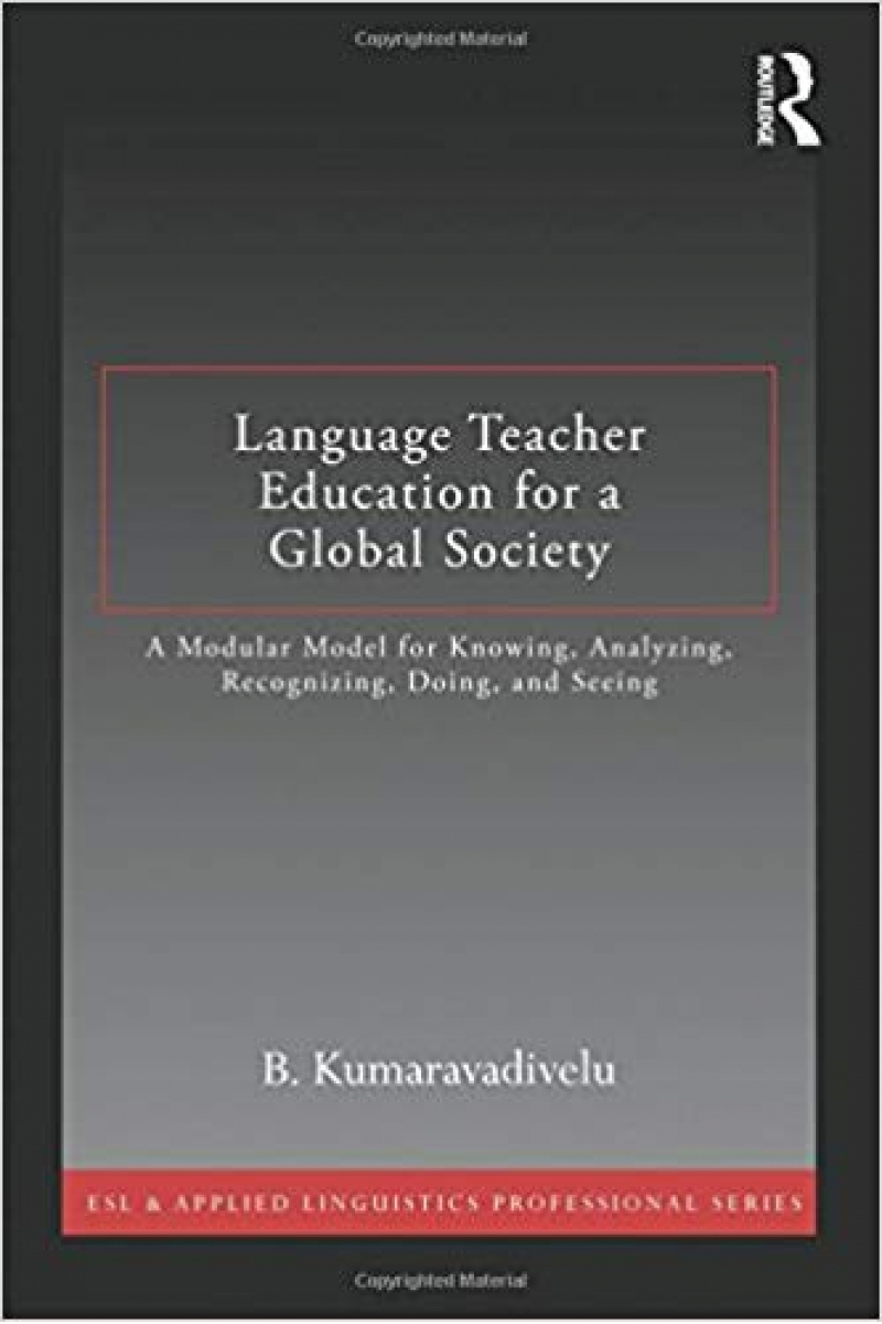 language teacher education for a global society (kumaravadivelu)