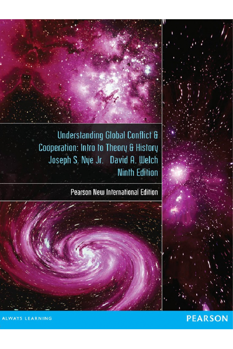 NEW understanding global conflict and cooperation 9th (nye, welch)