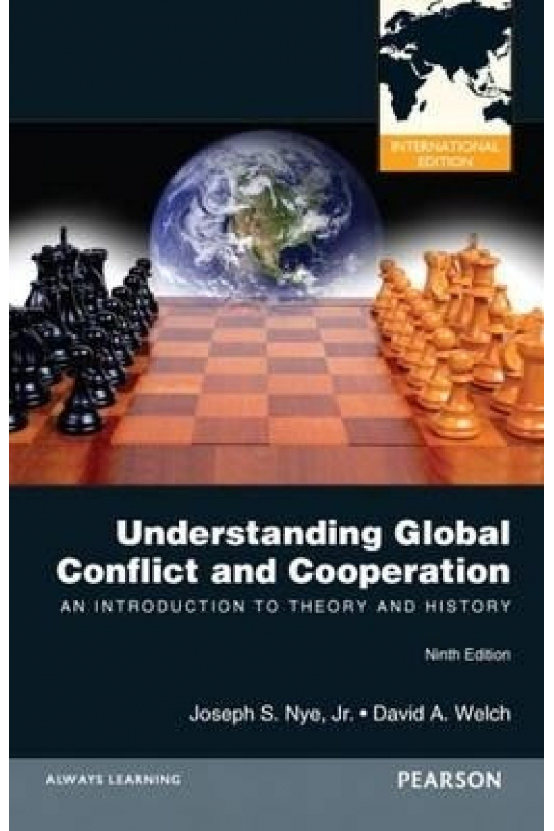 understanding global conflict and cooperation 9th (nye, welch)