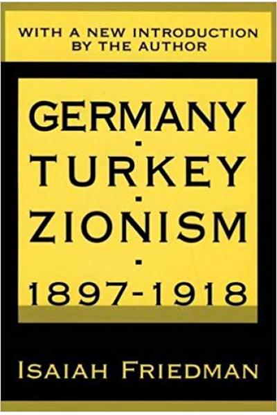 germany turkey and zionism 1897-1918 (friedman)