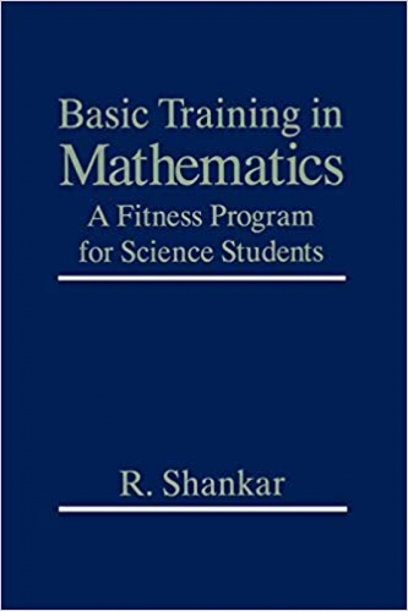basic training in mathematics a fitness program for science students (r. shankar)