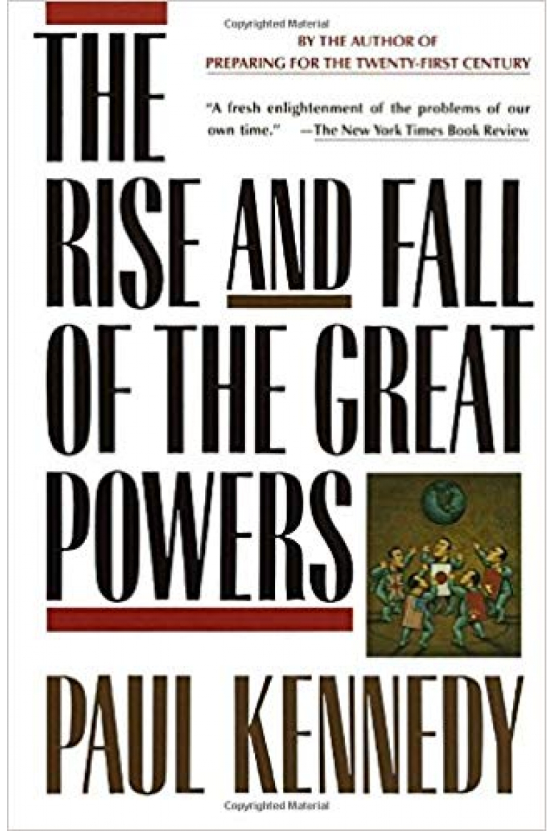 the rise and fall of the great powers (paul kennedy)