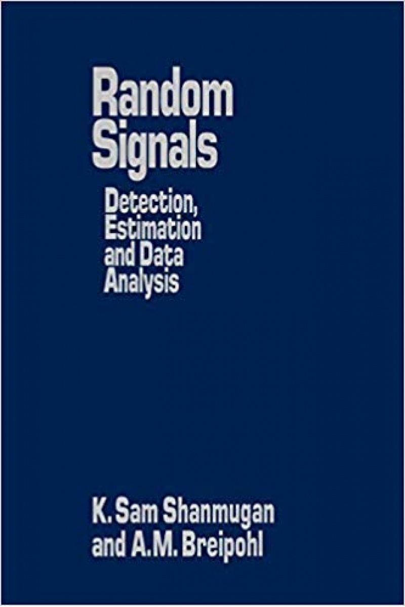 random signals detection estimation and data analysis (shanmugan, breipohl)
