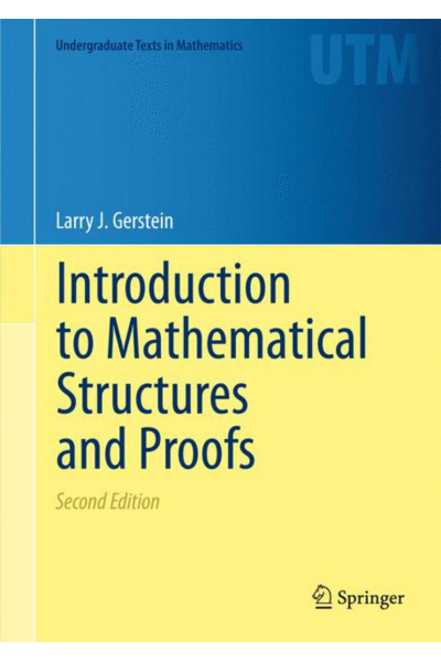 Introduction to Mathematical Structures and Proofs 2nd (Gerstein) Introduction to Mathematical Structures and Proofs 2nd (Gerstein)