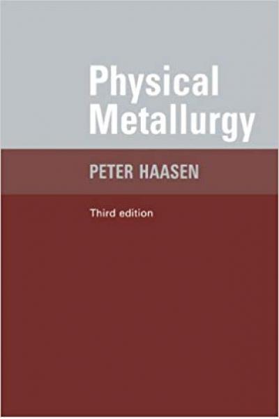 physical metallurgy 3rd (peter haasen)