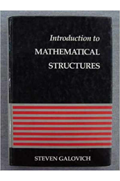 introduction to mathematical structures (steven galovich)