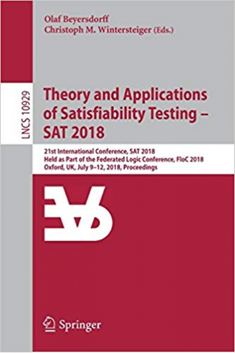 theory and applications of satisfiability testing SAT 2018 (beyersdorff, wintersteiger)