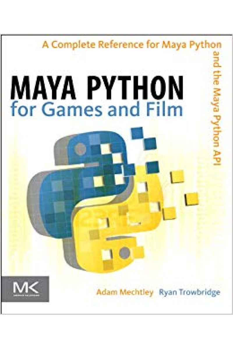 maya python for games and film (adam mechtley)