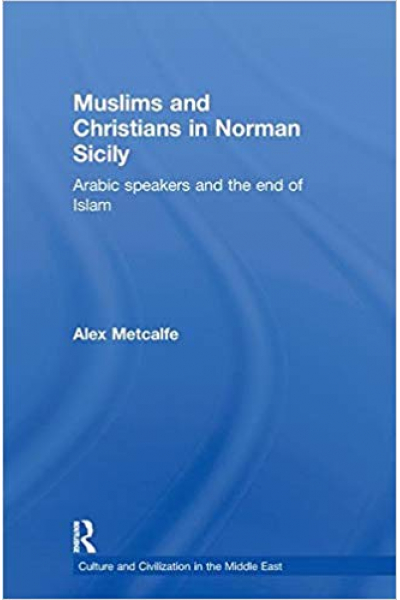 muslims and christians in norman sicily (alex metcalfe)