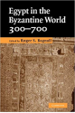 egypt in the byzantine world 300-700 (roger bagnall)