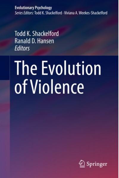 the evolution of violence (shackelford, hansen)