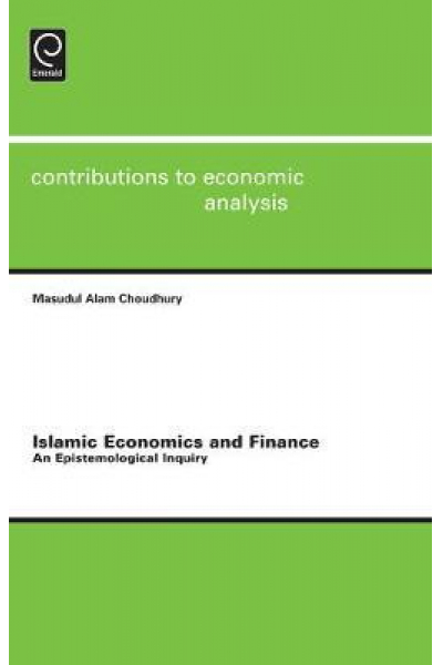 islamic economics and finance an epistemological inquiry (choudhury)