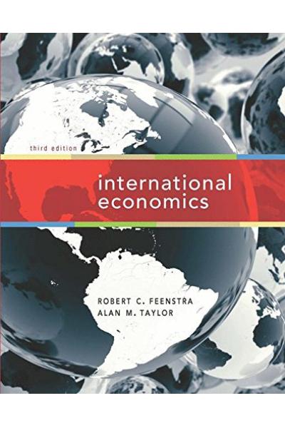International Economics 3rd (feenstra, Taylor) International Economics 3rd (feenstra, Taylor)
