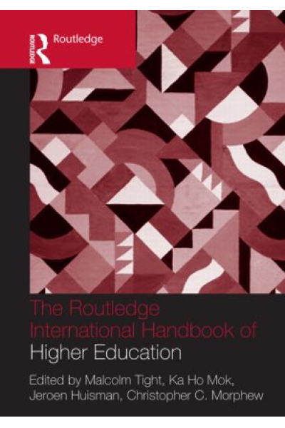 the routledge international handbook of higher education (malcolm tight)