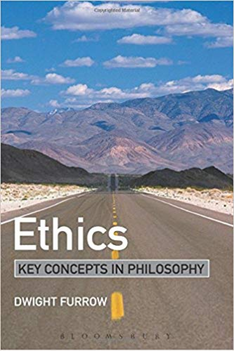 ethics key concepts in philosophy (dwight furrow)