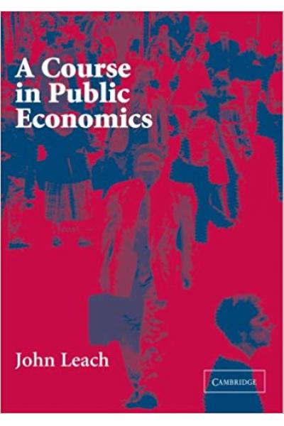 A Course in Public Economics (John Leach) A Course in Public Economics (John Leach)