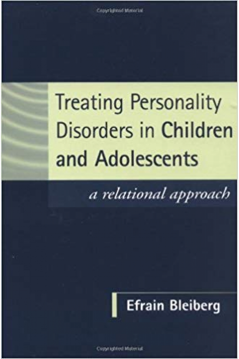 treating personality disorders in children and adolescents (efrain bleiberg)