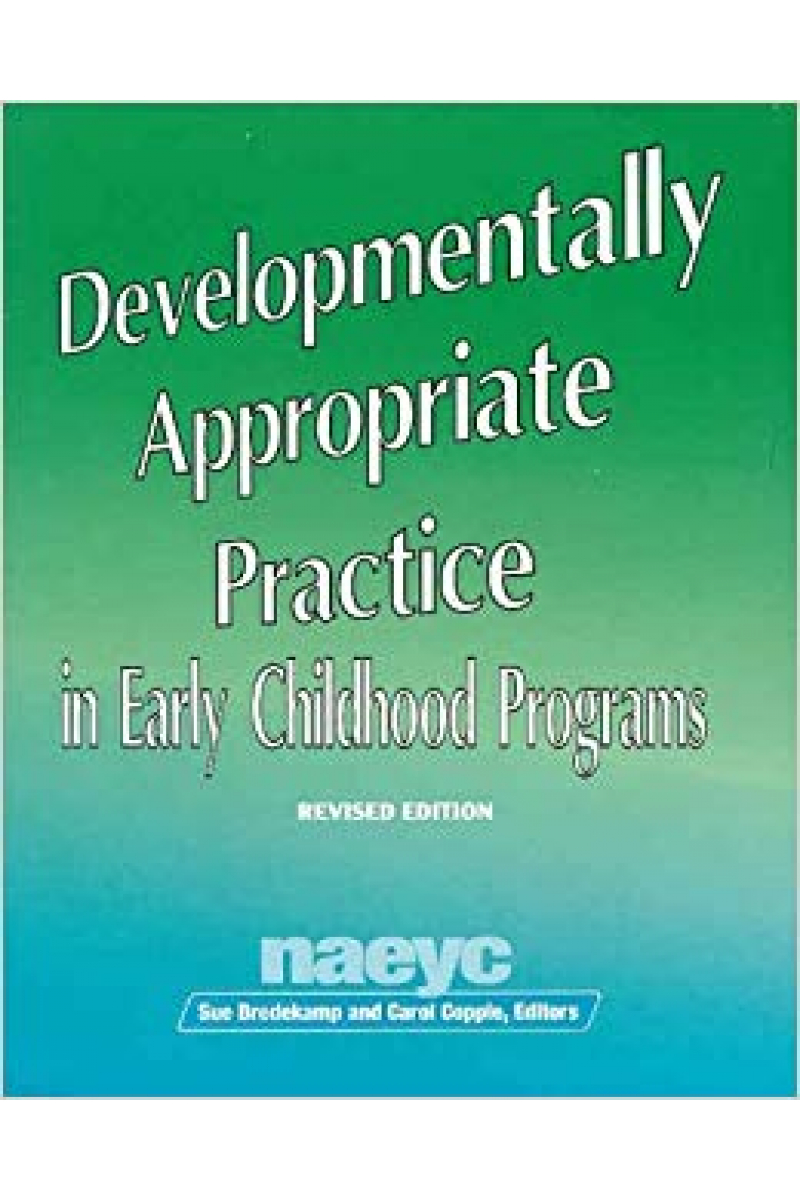 developmentally appropriate practice revised edition (bredekamp, copple)