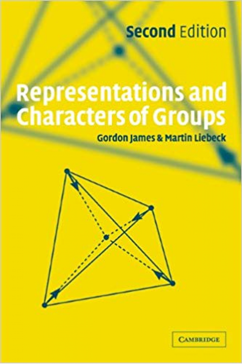 representations and characters of groups 2nd (gordon james, martin liebeck)