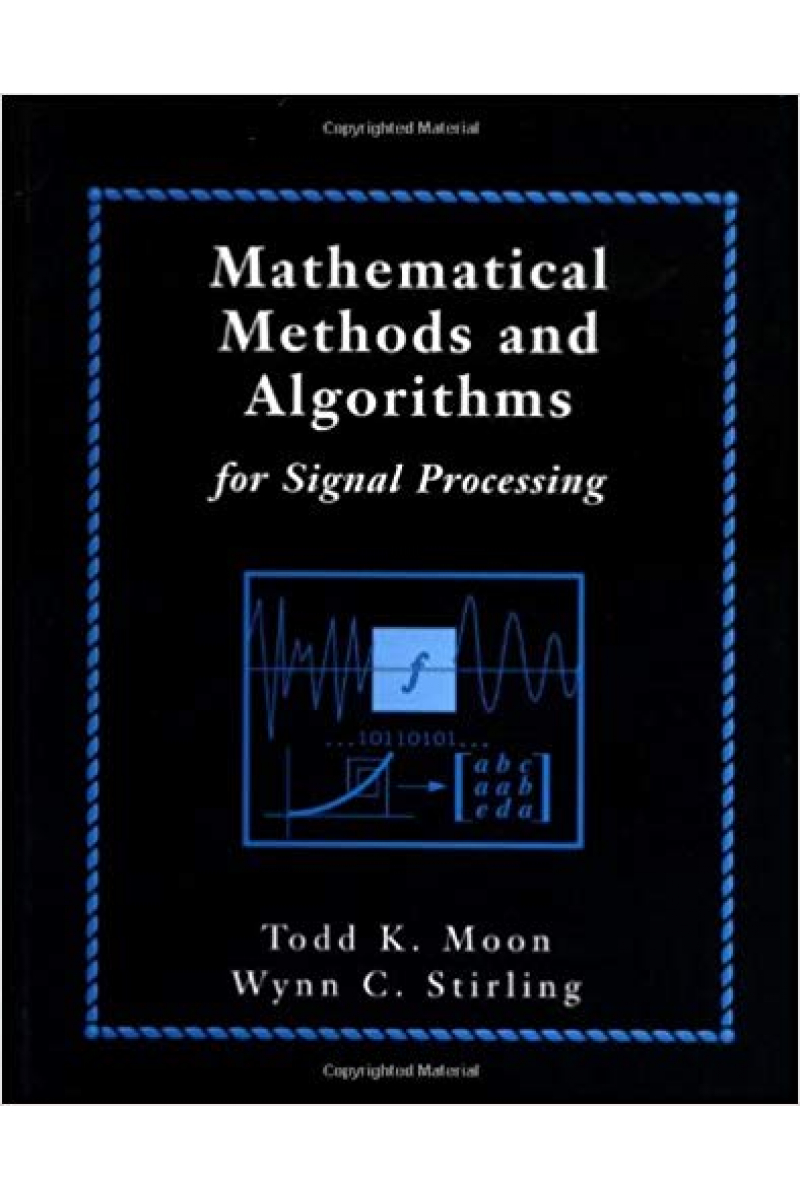 mathematical methods and algorithms for signal processing (moon, stirling)