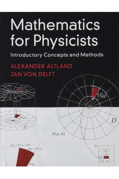 Mathematics for PhysicistsIntroductory Concepts and Methods (ALEXANDER ALTLAND-JAN VON DELFT) Mathematics for PhysicistsIntroductory Concepts and Methods (ALEXANDER ALTLAND-JAN VON DELFT)