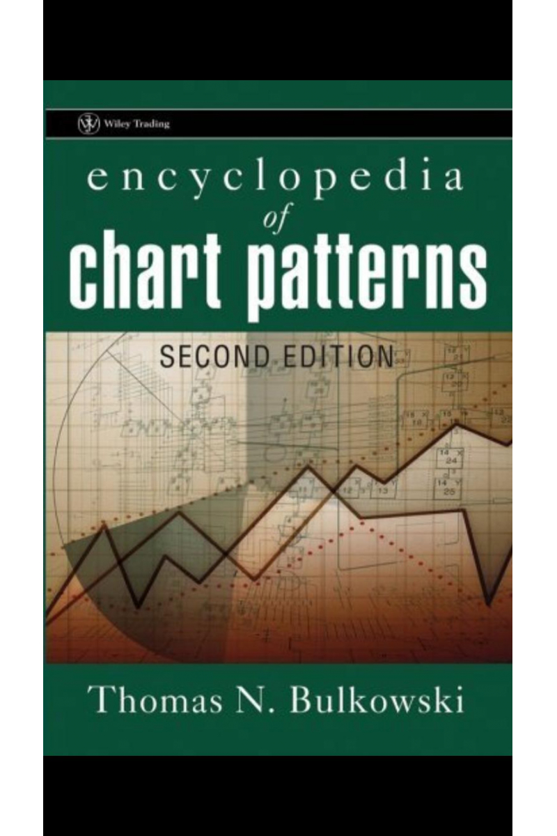 Encyclopedia of Chart Patterns SECOND EDITION Thomas N. Bulkowski (2 CİLT)