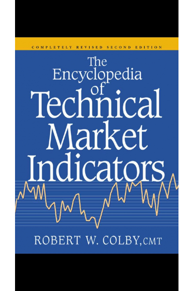 The Encyclopedia of Technical Market Indicators Robert W. Colby The Encyclopedia of Technical Market Indicators Robert W. Colby