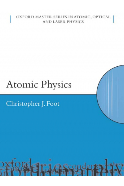 Atomic Physics (C. J. FOOT) 2005