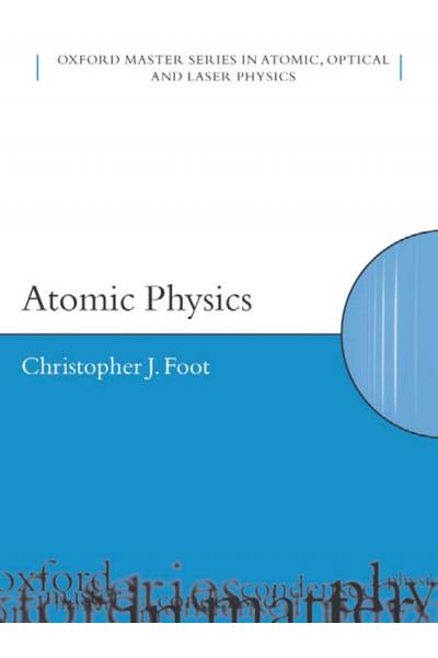Atomic Physics (C. J. FOOT) 2005 Atomic Physics (C. J. FOOT) 2005