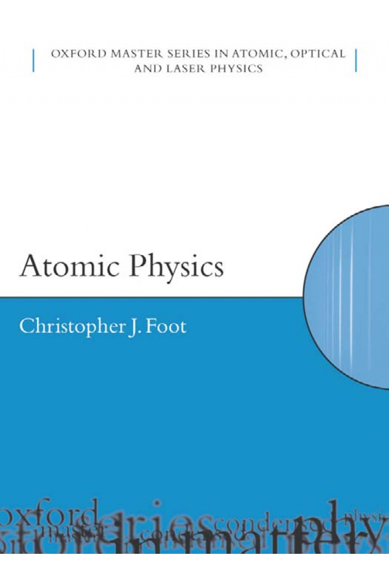 Atomic Physics (C. J. FOOT) 2005