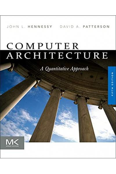 Computer Architecture: A Quantitative Approach 5th Edition (John L. Hennessy, , David A. Patterson