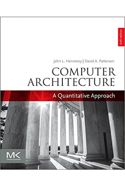 Computer Architecture: A Quantitative Approach (The Morgan Kaufmann Series in Computer Architecture Computer Architecture: A Quantitative Approach (The Morgan Kaufmann Series in Computer Architecture