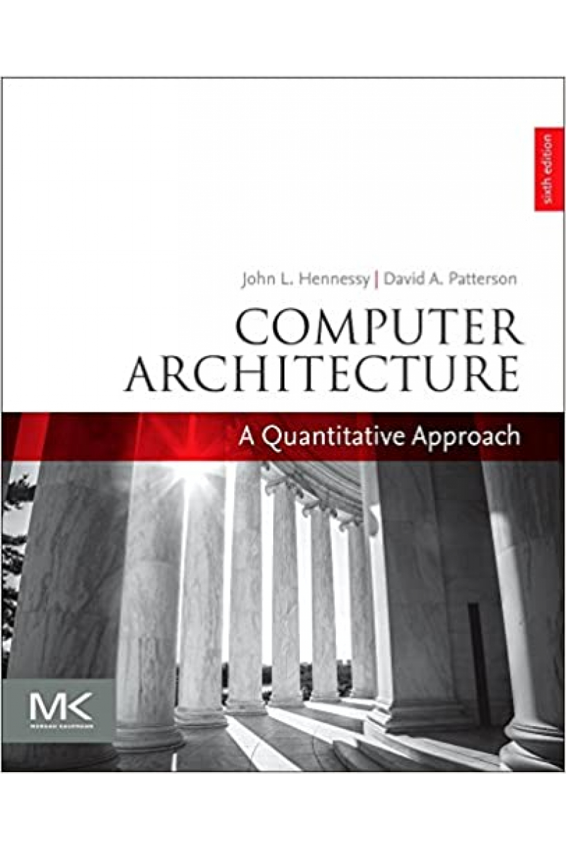 Computer Architecture: A Quantitative Approach (The Morgan Kaufmann Series in Computer Architecture