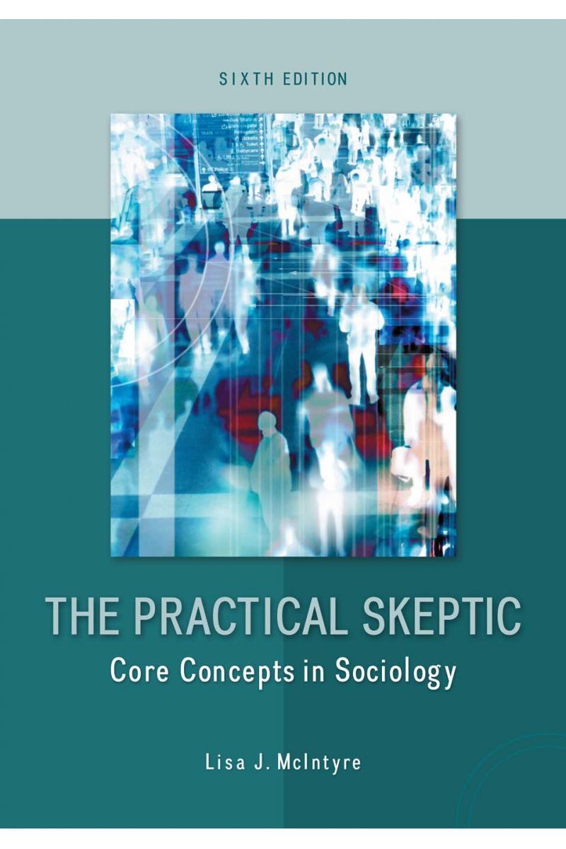 The practical skeptic : core concepts in sociology Author(s): McIntyre, Lisa J.