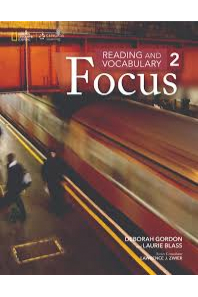 Reading and Vocabulary Focus 2 (Deborah Gordon) Reading and Vocabulary Focus 2 (Deborah Gordon)