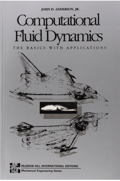 Computational Fluid Dynamics (by John Anderson )