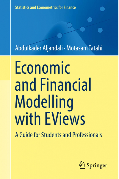 Economic and Financial Modelling with EViews (Abdulkader Aljandali) Economic and Financial Modelling with EViews (Abdulkader Aljandali)