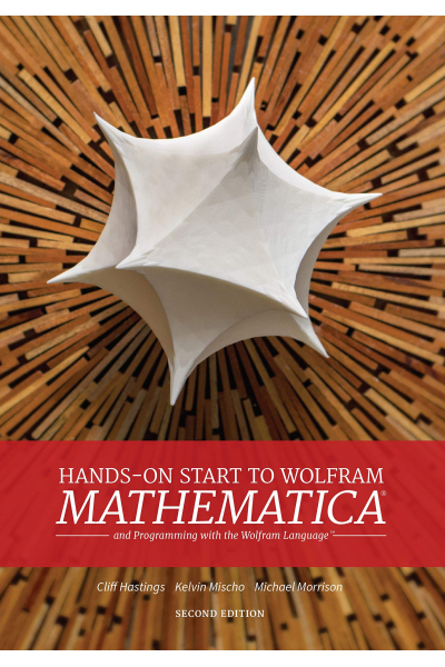 Hands-On Start to Wolfram Mathematica: And Programming with the Wolfram Language 2nd. Edition