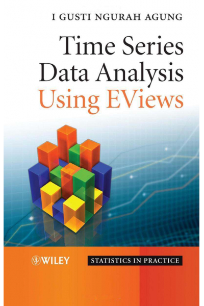 Time Series Data Analysis Using EViews Time Series Data Analysis Using EViews