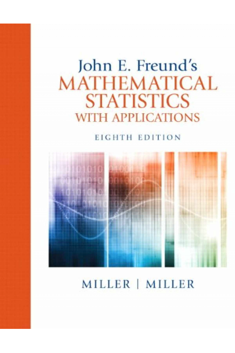 Mathematical Statistics with Applications 8th  (John E. Freund's)
