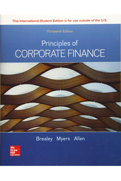 Principles of Corporate Finance 13th Edition ( Richard Brealey,Stewart Myers, Franklin Allen Principles of Corporate Finance 13th Edition ( Richard Brealey,Stewart Myers, Franklin Allen
