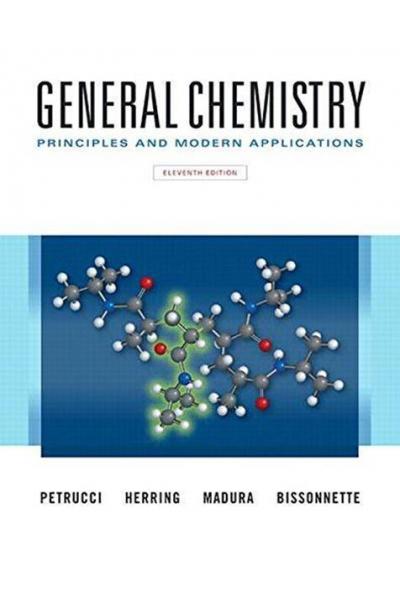 GENERAL CHEMISTRY PETRUCCI - CHEM 105- GENERAL CHEMISTRY PETRUCCI - CHEM 105-