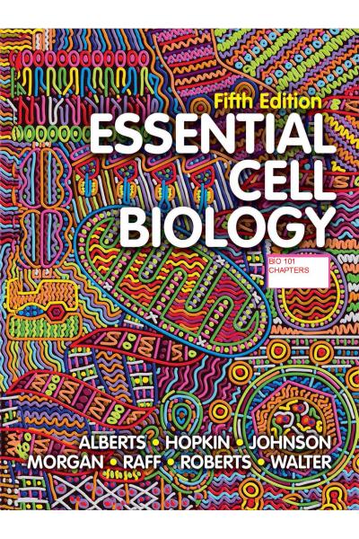 Essential cell biology 5th (alberts, hopkin) BIO 101